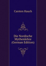Die Nordische Mythenlehre (German Edition)