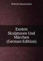 Exoten Skulpturen Und Mrchen (German Edition)