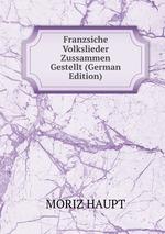 Franzsiche Volkslieder Zussammen Gestellt (German Edition)
