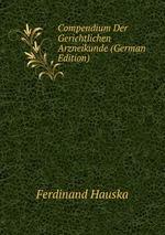 Compendium Der Gerichtlichen Arzneikunde (German Edition)