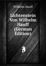 Lichtenstein Von Wilhelm Hauff (German Edition)