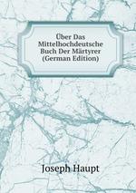 ber Das Mittelhochdeutsche Buch Der Mrtyrer (German Edition)
