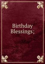 Birthday Blessings;