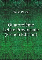 Quatorzime Lettre Provinciale (French Edition)