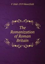 The Romanization of Roman Britain