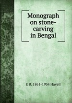Monograph on stone-carving in Bengal