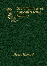 La Hollande vol d`oiseau (French Edition)