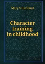 Character training in childhood