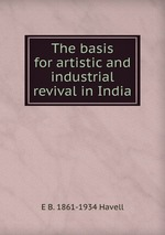 The basis for artistic and industrial revival in India