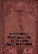 Ordenanzas Municipales De La Habana (Spanish Edition)