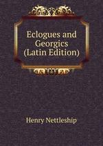 Eclogues and Georgics (Latin Edition)