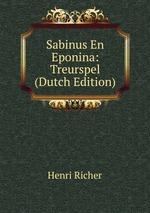 Sabinus En Eponina: Treurspel (Dutch Edition)