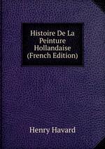 Histoire De La Peinture Hollandaise (French Edition)