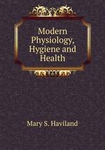 Modern Physiology, Hygiene and Health