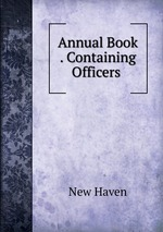 Annual Book . Containing Officers