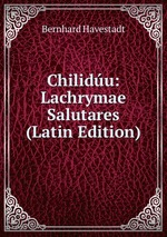 Chilidu: Lachrymae Salutares (Latin Edition)