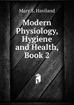 Modern Physiology, Hygiene and Health, Book 2