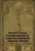 Memoria Anual Correspondiente Al Curso Acadmico De . (Spanish Edition)