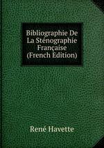 Bibliographie De La Stnographie Franaise (French Edition)