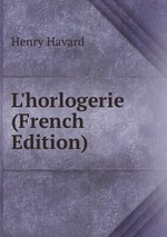 L`horlogerie (French Edition)