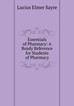 Essentials of Pharmacy: A Ready Reference for Students of Pharmacy