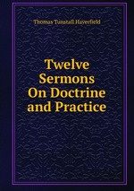 Twelve Sermons On Doctrine and Practice