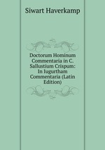 Doctorum Hominum Commentaria in C. Sallustium Crispum: In Iugurtham Commentaria (Latin Edition)