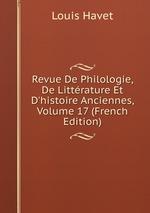 Revue De Philologie, De Littrature Et D`histoire Anciennes, Volume 17 (French Edition)