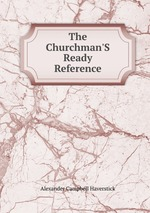 The Churchman`S Ready Reference