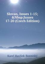 Slovan, Issues 1-15;&Nbsp;Issues 17-20 (Czech Edition)
