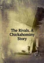 The Rivals. A Chickahominy Story