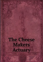 The Cheese Makers Actuary