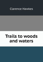 Trails to woods and waters