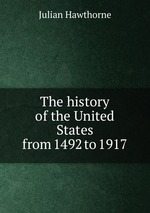 The history of the United States from 1492 to 1917