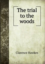 The trial to the woods