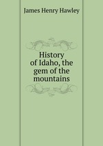 History of Idaho, the gem of the mountains