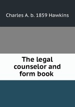 The legal counselor and form book