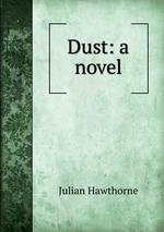 Dust: a novel