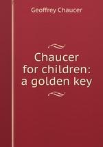 Chaucer for children: a golden key