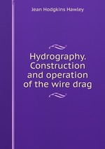 Hydrography. Construction and operation of the wire drag