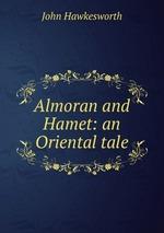 Almoran and Hamet: an Oriental tale