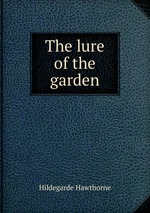 The lure of the garden