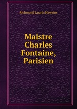 Maistre Charles Fontaine, Parisien