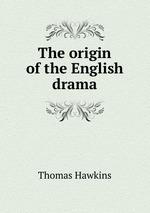 The origin of the English drama