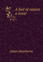 A fool of nature a novel