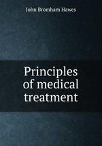Principles of medical treatment