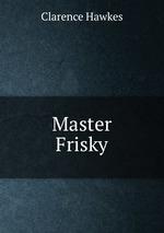 Master Frisky