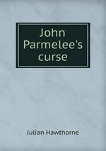 John Parmelee`s curse