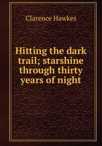 Hitting the dark trail; starshine through thirty years of night