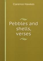 Pebbles and shells, verses